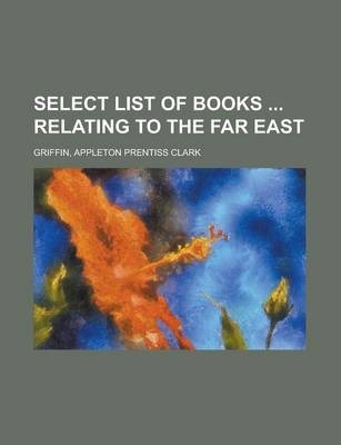 Select List of Books Relating to the Far East