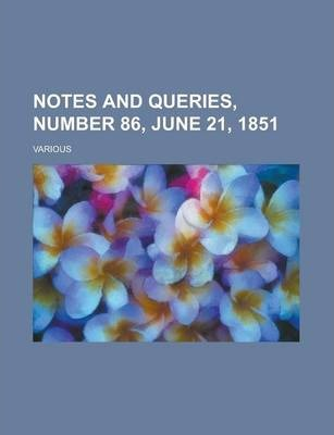 Notes and Queries, Number 86, June 21, 1851 Volume III