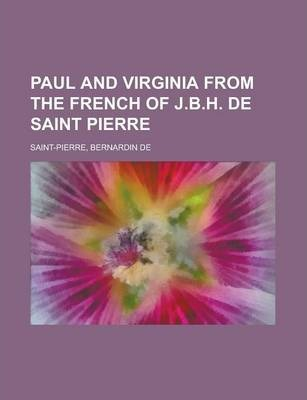 Paul and Virginia from the French of J.B.H. de Saint Pierre