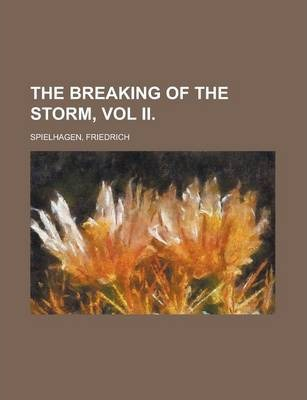 The Breaking of the Storm, Vol II