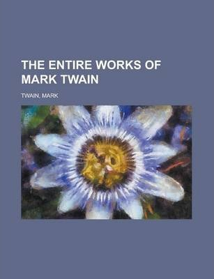 The Entire Works of Mark Twain