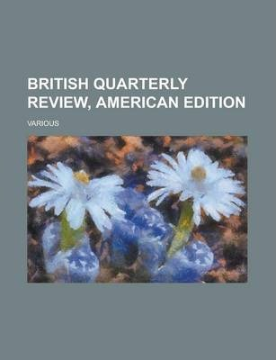 British Quarterly Review, American Edition Volume LIII
