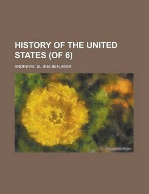 History of the United States (of 6) Volume 1