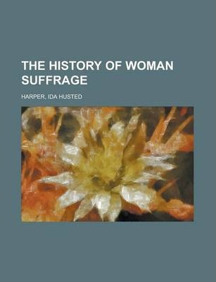 The History of Woman Suffrage Volume V