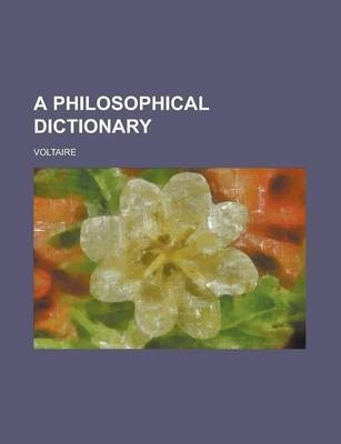 A Philosophical Dictionary Volume 8