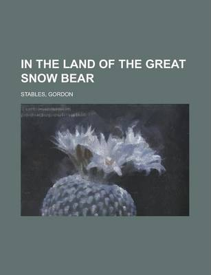 In the Land of the Great Snow Bear
