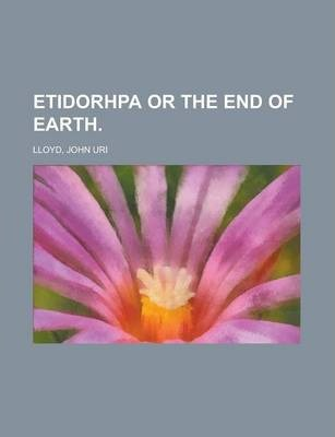 Etidorhpa or the End of Earth