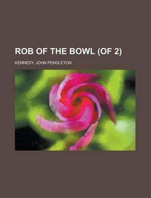 Rob of the Bowl (of 2) Volume I