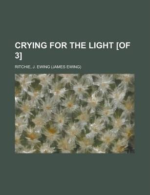 Crying for the Light [Of 3] Volume 1