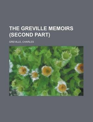 The Greville Memoirs (Second Part)