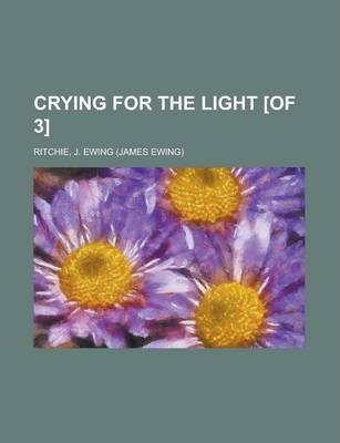 Crying for the Light [Of 3] Volume 2