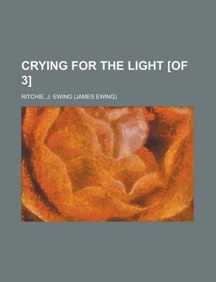 Crying for the Light [Of 3] Volume 3
