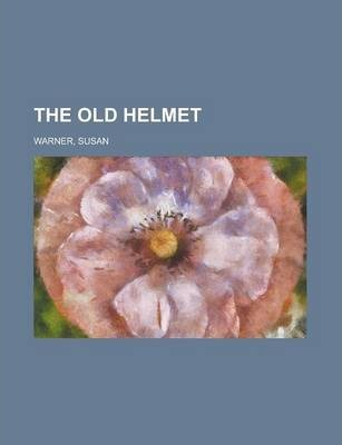 The Old Helmet Volume I