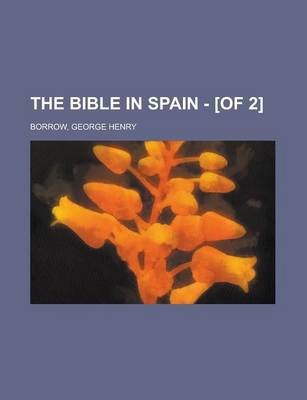The Bible in Spain - [Of 2] Volume 2