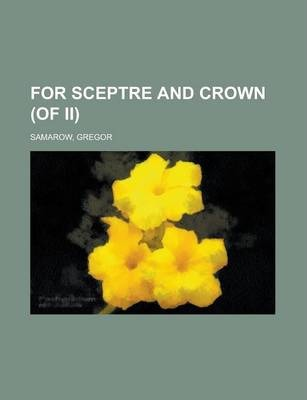 For Sceptre and Crown (of II) Volume I