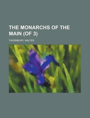 The Monarchs of the Main (of 3) Volume III