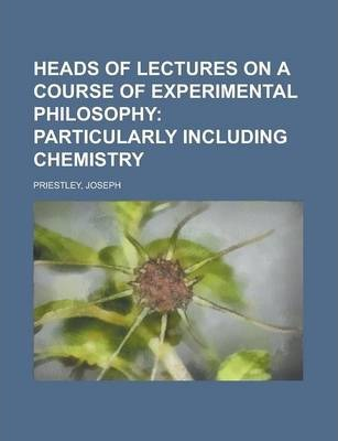 Heads of Lectures on a Course of Experimental Philosophy