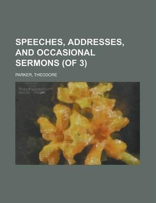 Speeches, Addresses, and Occasional Sermons (of 3) Volume 1