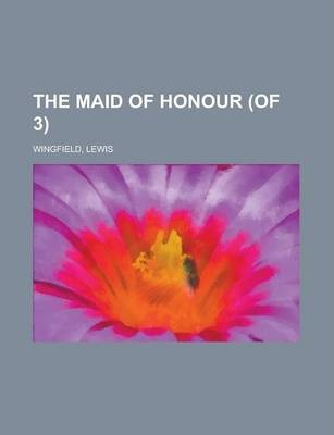 The Maid of Honour (of 3) Volume 1