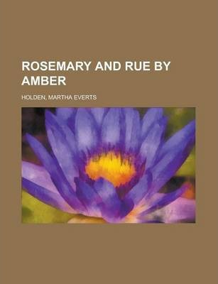 Rosemary and Rue by Amber