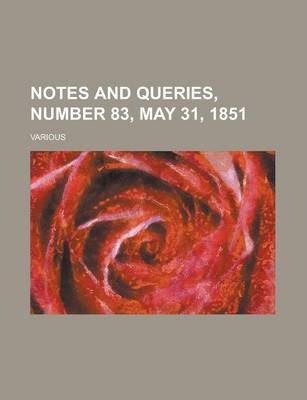 Notes and Queries, Number 83, May 31, 1851 Volume III
