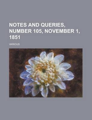 Notes and Queries, Number 105, November 1, 1851 Volume IV
