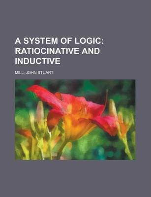 A System of Logic