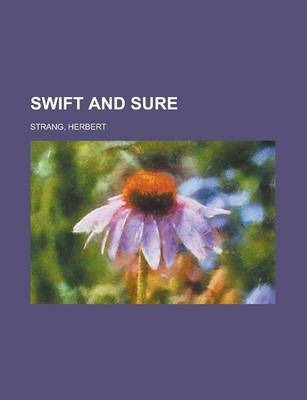 Swift and Sure