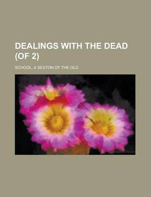 Dealings with the Dead (of 2) Volume I