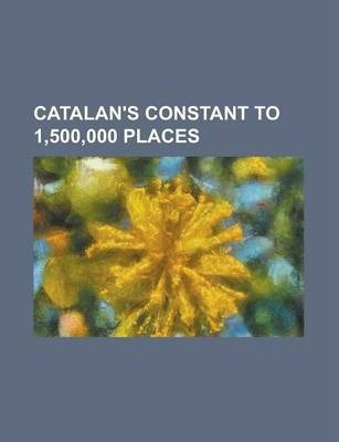 Catalan's Constant to 1,500,000 Places