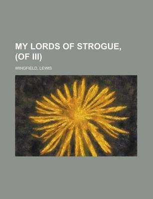 My Lords of Strogue, (of III) Volume III