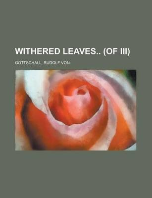 Withered Leaves (of III) Volume I