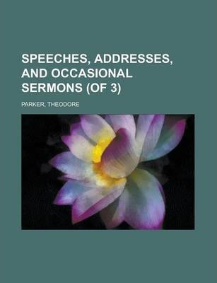 Speeches, Addresses, and Occasional Sermons (of 3) Volume 2