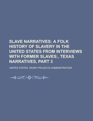 Slave Narratives Volume 3