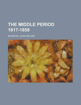 The Middle Period 1817-1858