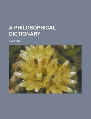 A Philosophical Dictionary Volume 2