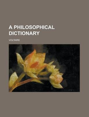 A Philosophical Dictionary Volume 4