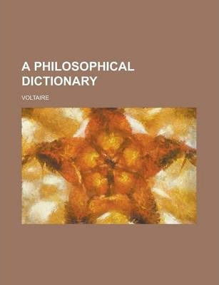 A Philosophical Dictionary Volume 6