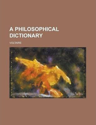 A Philosophical Dictionary Volume 7
