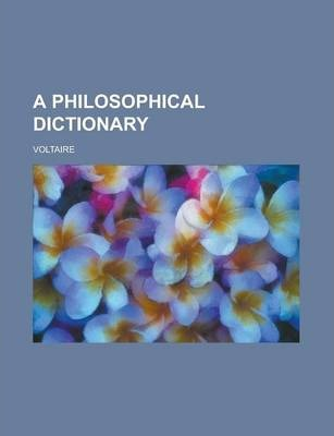 A Philosophical Dictionary Volume 10