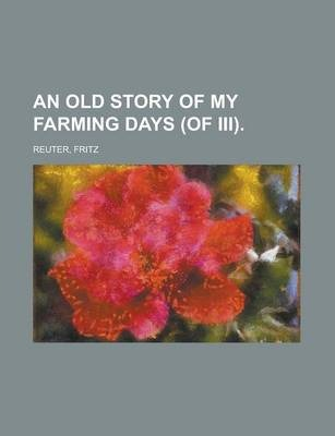 An Old Story of My Farming Days (of III) Volume I
