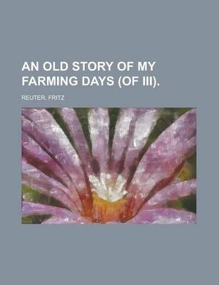 An Old Story of My Farming Days (of III) Volume III