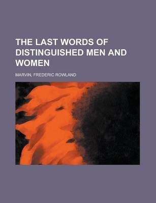 The Last Words of Distinguished Men and Women