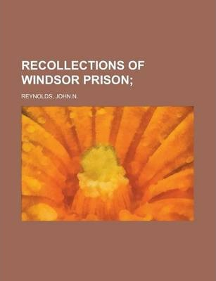 Recollections of Windsor Prison