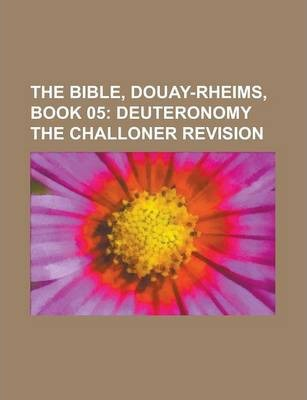 The Bible, Douay-Rheims, Book 05