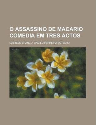 O Assassino de Macario Comedia Em Tres Actos
