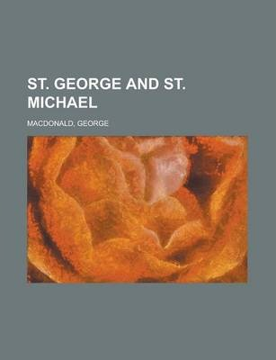 St. George and St. Michael Volume I