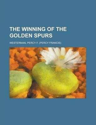 The Winning of the Golden Spurs