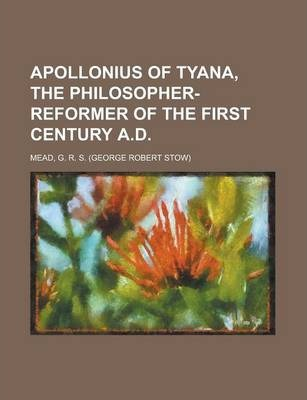 Apollonius of Tyana, the Philosopher-Reformer of the First Century A.D
