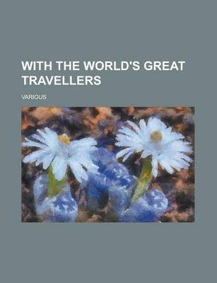 With the World's Great Travellers Volume 3